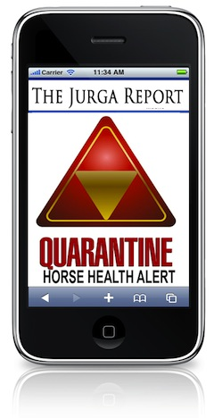 The Jurga Report Quarantine Horse Health Alert